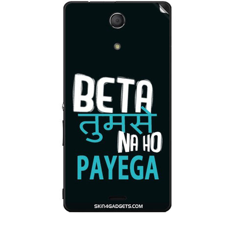 Beta tumse na ho payega For SONY XPERIA ZR (M36H) Skin