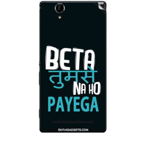 Beta tumse na ho payega For SONY XPERIA T2 ULTRA Skin