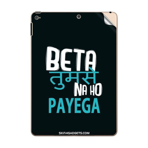 Beta tumse na ho payega For APPLE IPAD AIR1 Skin