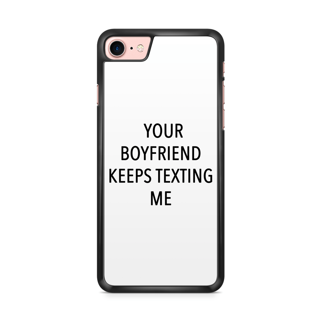 Your Boyfriend keeps Texting hoesje - PhoneJunkie