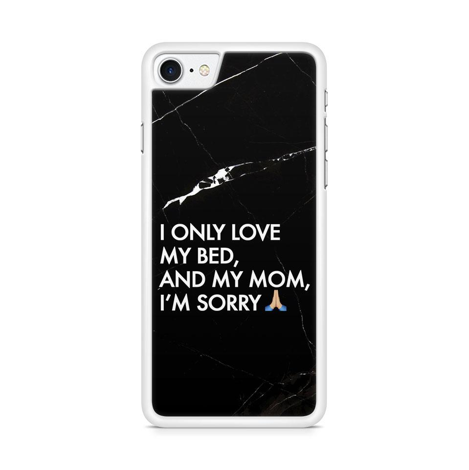 Only Love My Bed & Mom hoesje