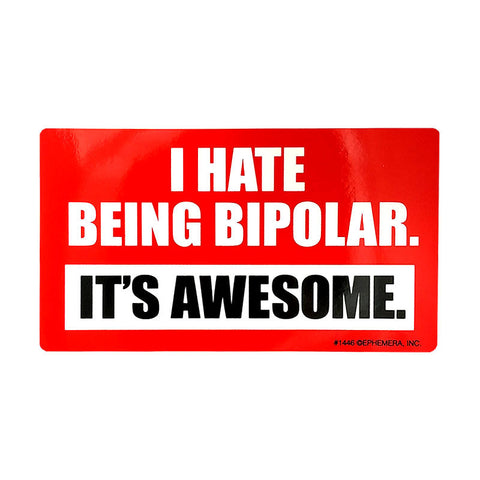 Sticker - Bipolar is/n't Awesome