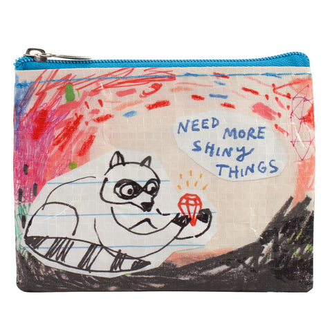 """Need More Shiny Things"" Coin Purse"