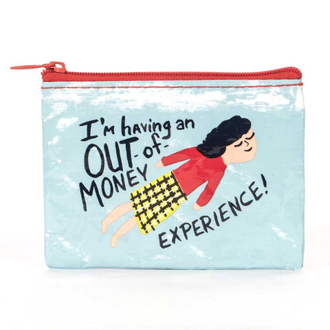 """Out of Money Experience"" Coin Purse"