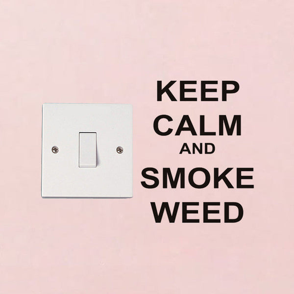 KEEP CALM AND SMOKE WEED Vinyl Light Switch Decals Decor Wall Stickers