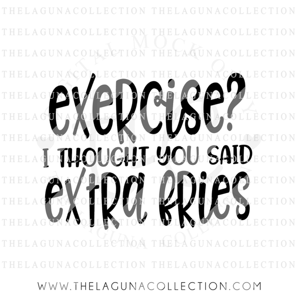 exercise-i-thought-you-said-extra-fries-workout-svg