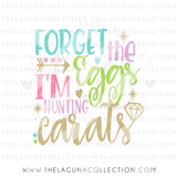 forget-the-eggs-i'm-hunting-carats-svg