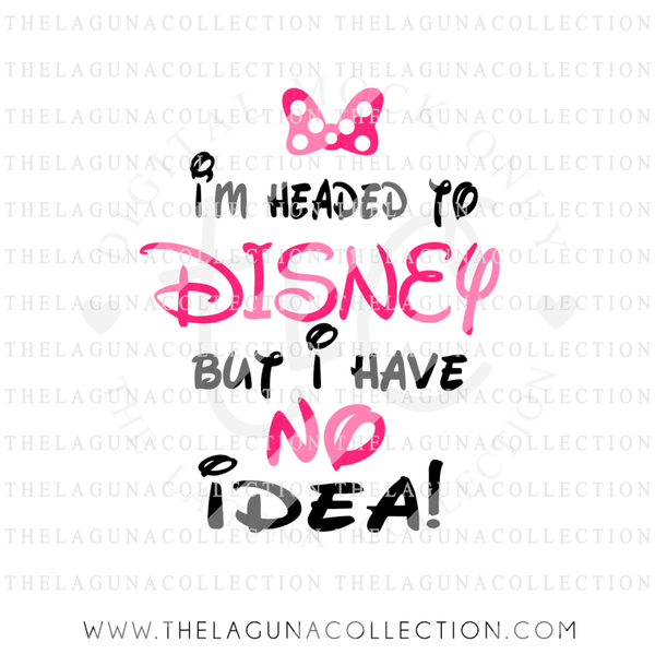 i'm-headed-to-disney-but-i-have-no-idea-svg-file