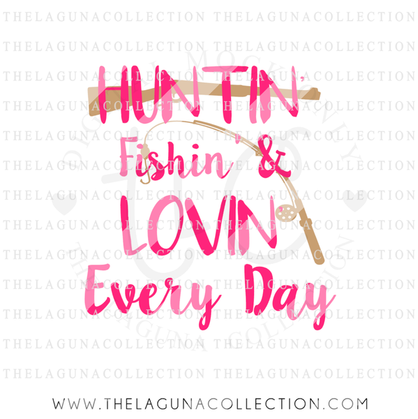 Hunting Fishing & Loving Everyday SVG File