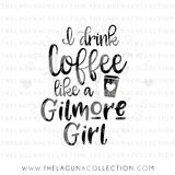 i-drink-coffee-like-a-gilmore-girl-svg