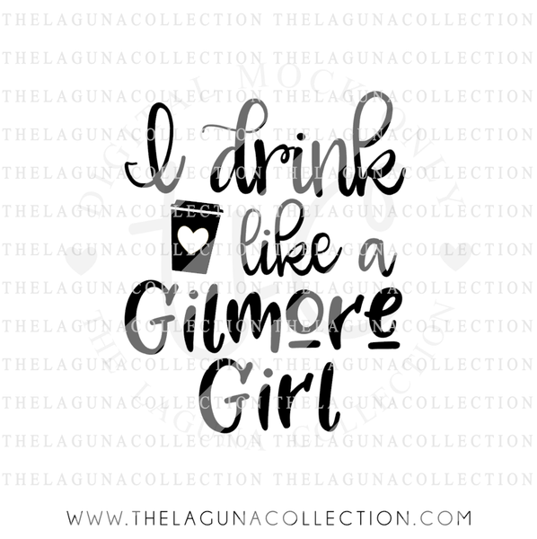 i-drink-like-a-gilmore-girl-svg