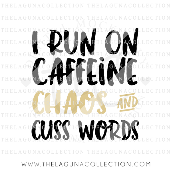 i-run-on-caffeine-chaos-and-cuss-words-svg-file
