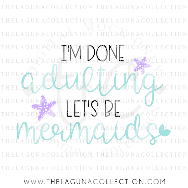 I'm-done-adulting-let's-be-mermaids-svg-file