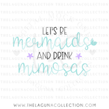 let's-be-mermaids-and-drink-mimosas-svg-file