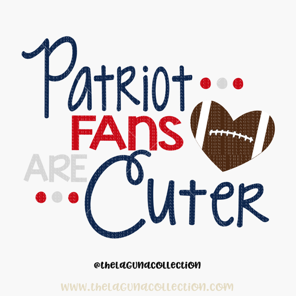 Patriot Fans are Cuter - SVG File