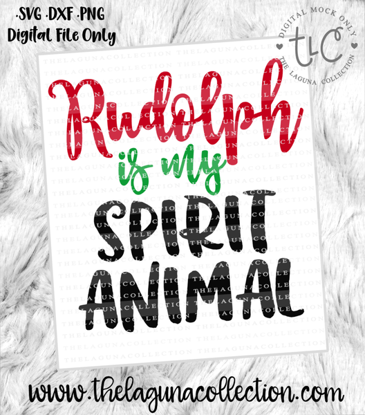 Rudolph is my Spirit Animal - Freebie 11/13/16 ONLY!