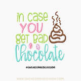 In case you get Bad Chocolate -Embroidery File