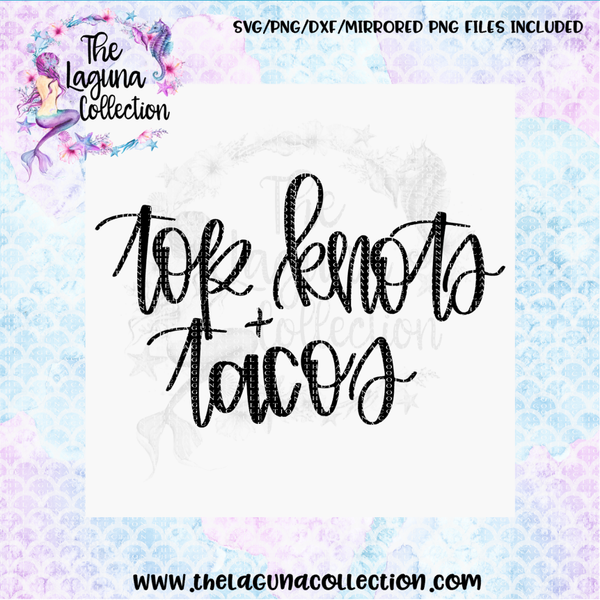 Top knots and Tacos SVG