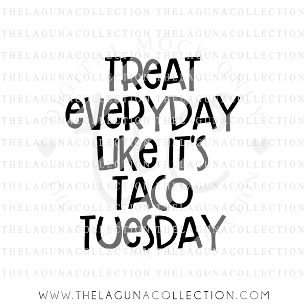 treat-everyday-like-it's-taco-tuesday-svg-file