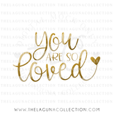 You are so Loved SVG file