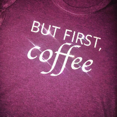 But First, Coffee Tee - Klutch Trends