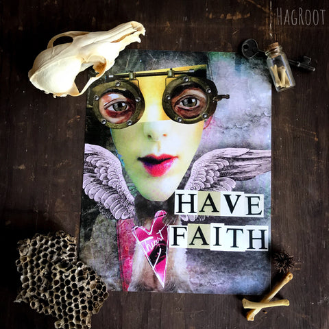 HAVE FAITH Collage Art Print by HagRoot