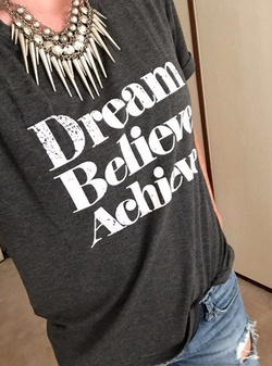 Dream Believe Print Casual T-shirt - BisCloset