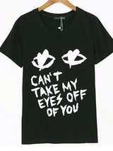 T-Shirt Women CAN'T TAKE MY EYES OFF OF YOU Print BisCloset