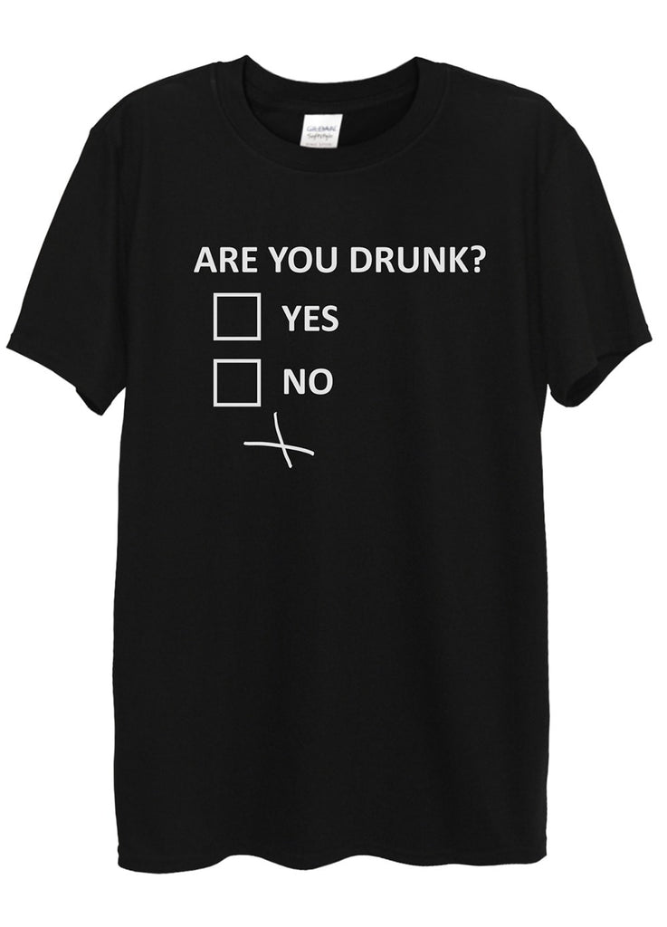 Are You Drunk T-Shirts - Idea Is Good - 1
