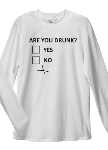 Are You Drunk Long Sleeve T-Shirt - Idea Is Good