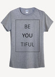 Beautiful Be You Tiful T-Shirts - Idea Is Good - 6