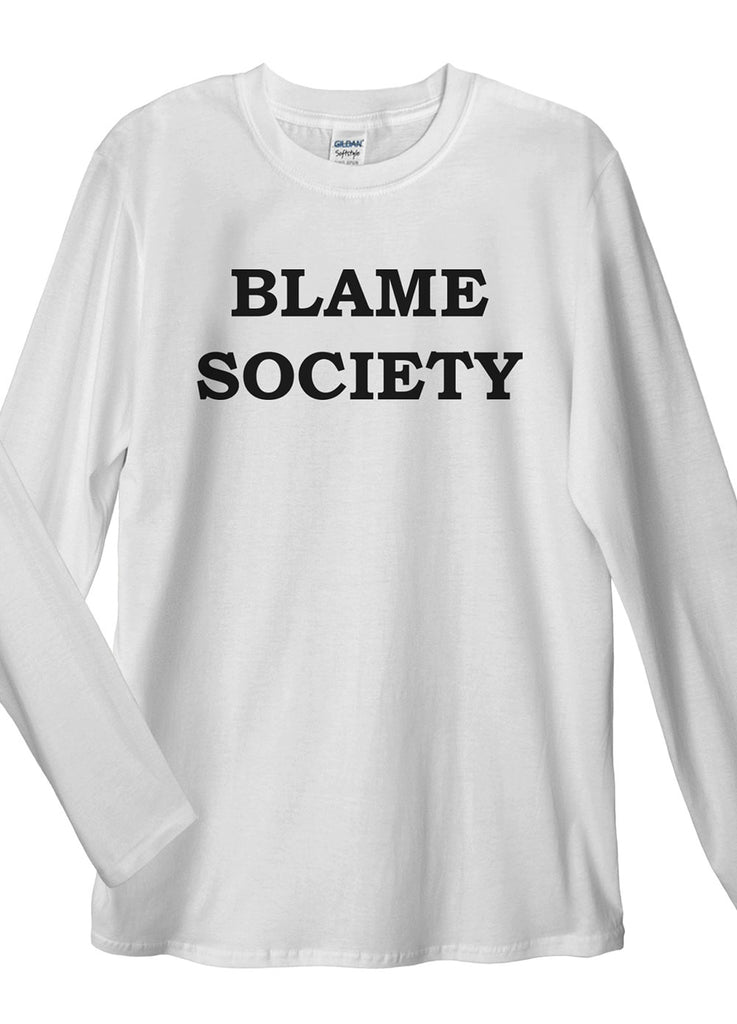 Blame Society Long Sleeve T-Shirts - Idea Is Good