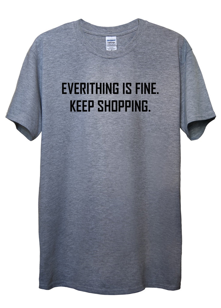 Everything is Fine T-Shirts - Idea Is Good - 1