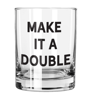 ROCKS GLASS - MAKE IT A DOUBLE
