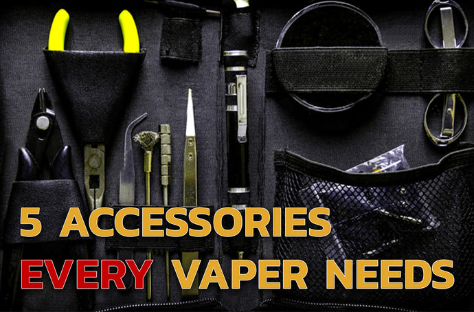 5 Accessories Every Vaper Needs
