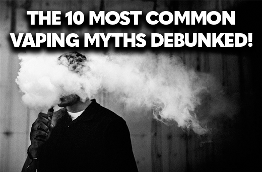 The 10 Most Common Vaping Myths Debunked
