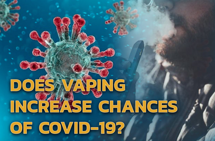 Does vaping increase the chance of COVID 19?