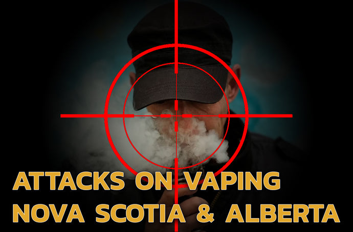 Provincial Attacks on Vaping – Alberta and Nova Scotia