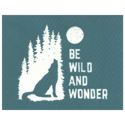 Ready To Use Silk Screen Stencil Be Wild & Wonder Wolf