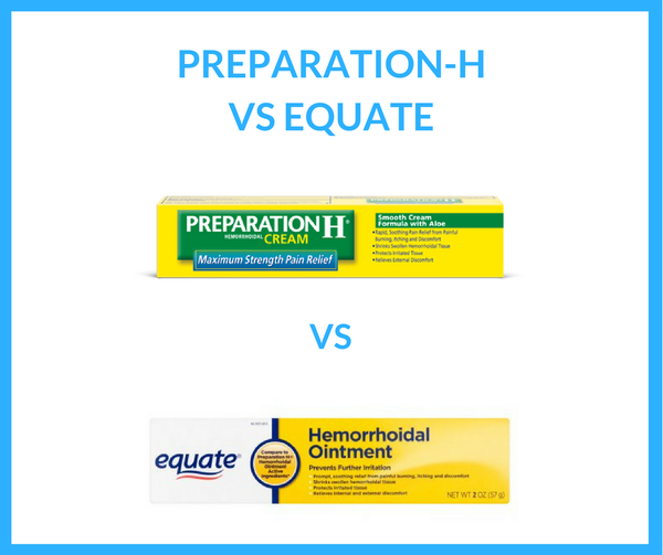 Preparation H vs Equate Reviews - Is Preparation H or Equate Better For Hemorrhoids?