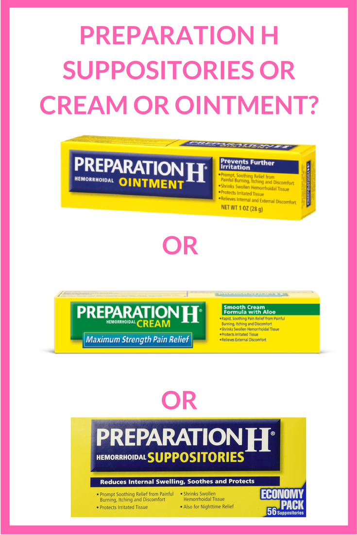 Preparation H Suppositories Or Cream Or Ointment PINTEREST