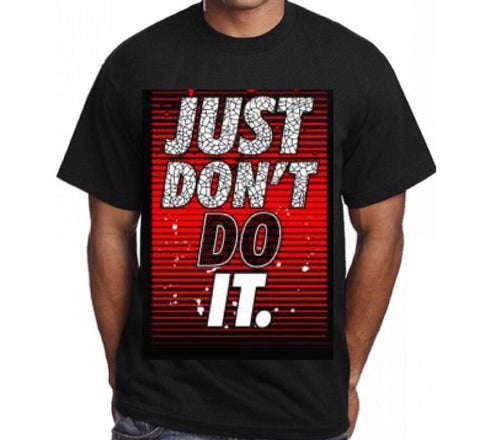 JUST DONT DO