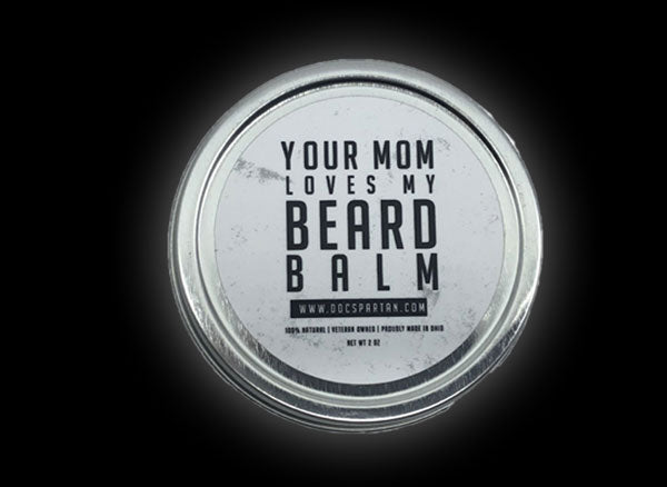 Your Mom Loves My Beard Balm