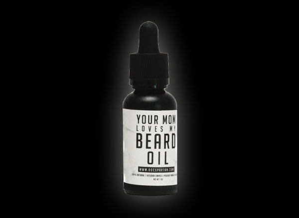 Your Mom Loves My Beard Oil