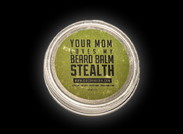 Your Mom Loves My Beard Balm - Stealth Unscented