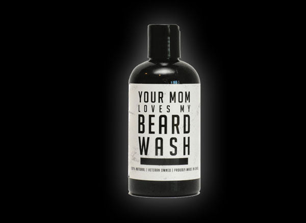 Your Mom Loves My Beard Wash