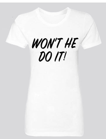 Won't He Do IT  (white/black)