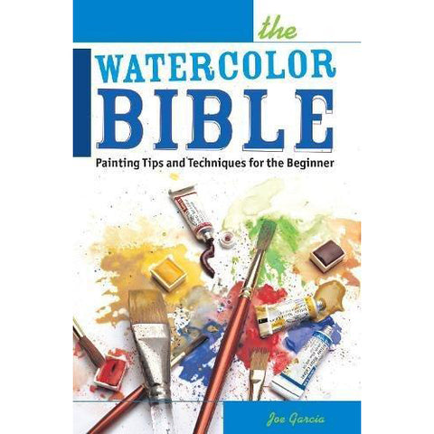 The Watercolor Bible: Painting Tips and Techniques for the Beginner - Art Nebula