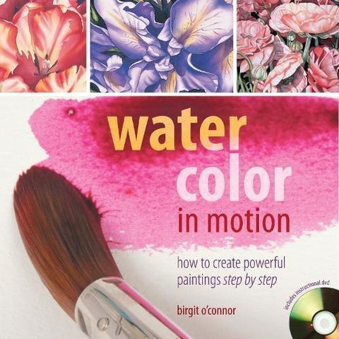 Watercolor in Motion: How to Create Powerful Paintings Step by Step - Art Nebula