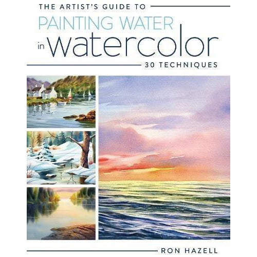 The Artist's Guide To Painting Water In Watercolor: 30+ Techniques - Art Nebula